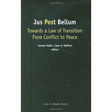 Jus Post Bellum: Towards a Law of Transition From Conflict to Peace (9789067042727)
