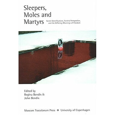 Sleepers, Moles, and Martyrs: Secret Identifications, Societal Integration, and the Differing Meaning, Used Book (9788772899879)