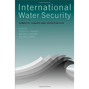 International Water Security: Domestic Threats and Opportunities (9789280811506)