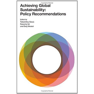 Achieving Global Sustainability: Policy Recommendations (Sustainability Science) (9789280811841)
