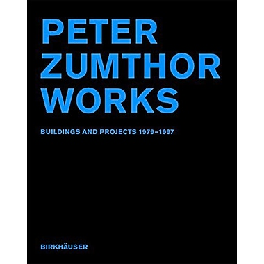 Peter Zumthors Works: Buildings and Projects 1979-1997, New Book (9783764360993)