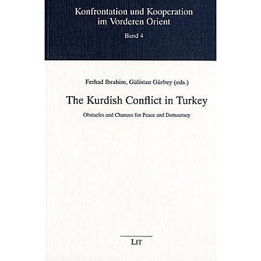 The Kurdish Conflict in Turkey: Obstacles and Chances for Peace and Democracy(Konfrontation und Koope (9783825847449)