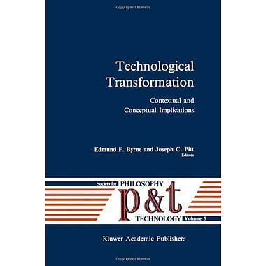 Technological Transformation: Contextual and Conceptual Implications (Philosophy and Technology) (9789027728272)