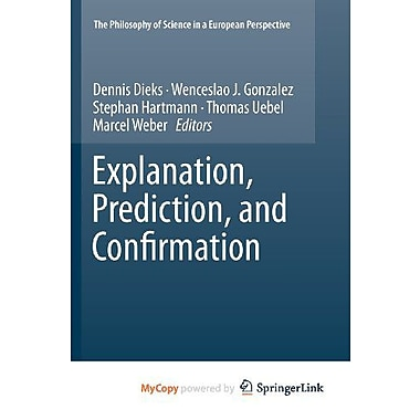 Explanation, Prediction, and Confirmation, New Book (9789400711815)