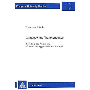 Language and Transcendence: A Study in the Philosophy of Martin Heidegger and Karl-Otto Apel(European , New Book (9783906750187)