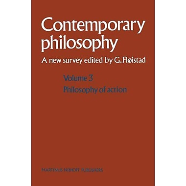 Volume 3: Philosophy of Action (Contemporary Philosophy: A New Survey) (9789024732999)