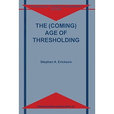 The (Coming) Age of Thresholding (Philosophical Studies in Contemporary Culture) (9789048153091)