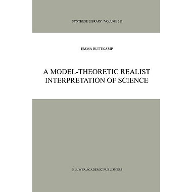 A Model-Theoretic Realist Interpretation of Science (Synthese Library), Used Book (9789048160662)