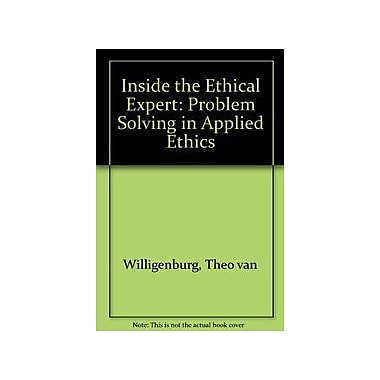 Inside the Ethical Expert Problem Solving in Applied Ethics, Used Book (9789039000021)