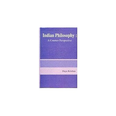 Indian Philosophy ; A Counter Perspective, New Book (9788170308454)