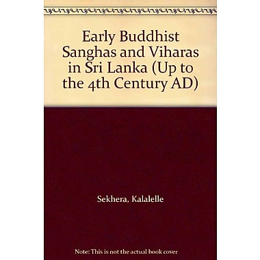 Early Buddhist Sanghas and Viharas in Sri Lanka (Up to the 4th Century AD), Used Book (9788185193205)