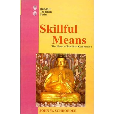 Skillful Means: The Heart of Buddhist Compassion (Buddhist Tradition), Used Book (9788120819993)