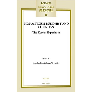 Monasticism Buddhist and Christian: The Korean Experience (Louvain Theological & Pastoral Monographs), New (9789042920606)