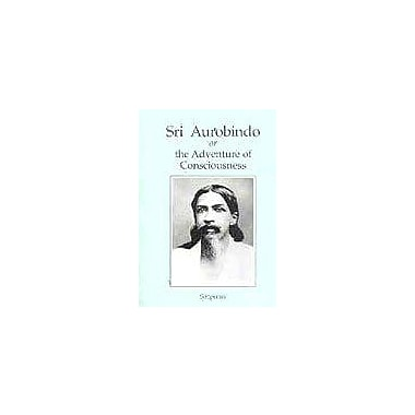 Sri Aurobindo, or the Adventure of Consciousness, Used Book (9788185137605)