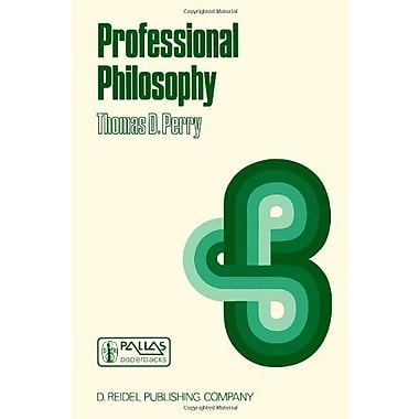 Professional Philosophy: What It Is and Why It Matters (Synthese Language Library), Used Book (9789027720726)