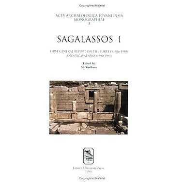 Sagalassos I: First General Report on the Survey(1986 1989) and Excavations(1990 1991) (ACTA Archaeolo (9789061865292)