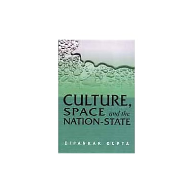 Culture, Space and the Nation-State ; From Sentiment to Structure, New Book (9788170369769)