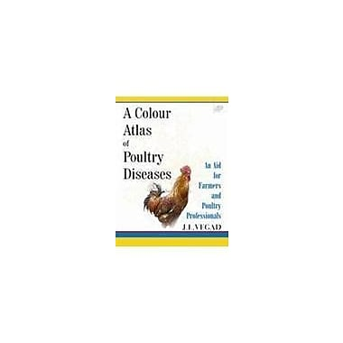 A Colour Atlas of Poultry Diseases: An Aid for Farmers and Poultry Professionals, New Book (9788181891303)