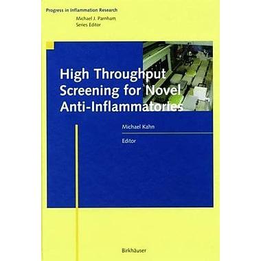 High Throughput Screening for Novel Anti-Inflammatories (Progress in Inflammation Research), New Book (9783764359126)