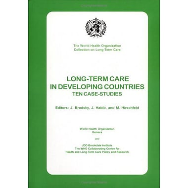 Long-term Care in Developing Countries: Ten Country Case Studies(The World Health Organization Collec (9789241562492)