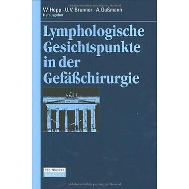 Lymphologische Gesichtspunkte in der Gefasschirurgie (Berliner Gefasschirurgische Reihe) (German Edition) (9783798515017)