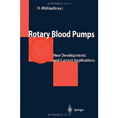 Rotary Blood Pumps: New Developments and Current Applications, New Book (9784431702801)