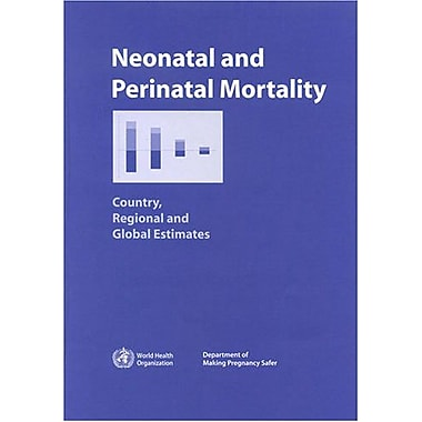 Neonatal and Perinatal Mortality: Country, Regional and Global Estimates, Used Book (9789241563208)