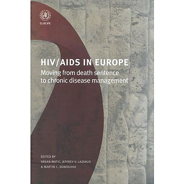 HIV/AIDS in Europe: Moving from Death Sentence to Chronic Disease Management (A EURO Publication), Used Book (9789289022842)
