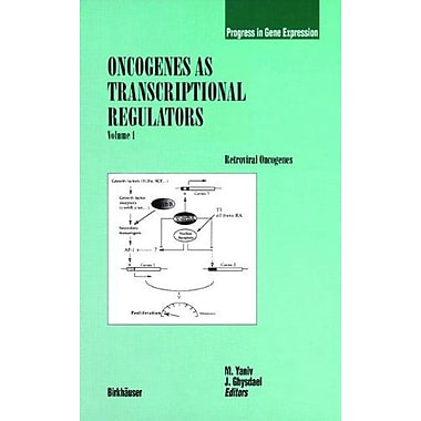Oncogenes as Transcriptional Regulators: Volume 1: Retroviral Oncogenes (Progress in Gene Expression), Used Book (9783764354862)