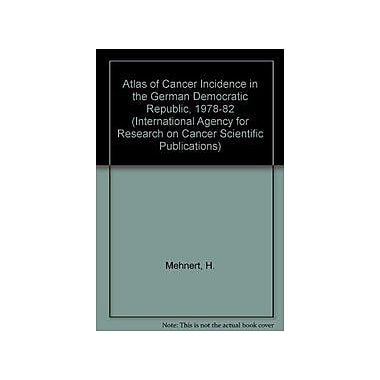 Atlas of Cancer Incidence in the Former German Democratic Republic, 1978-1982(I a R C Scientific Publi, New Book (9789283221067)