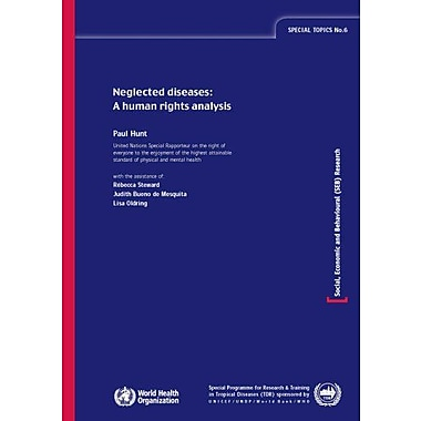 Neglected Diseases: A Human Rights Analyis(Special Topics in Social Economic and Behavioural Research, Used Book (9789241563420)