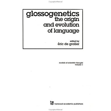 Glossogenetics: The Origin and Evolution of Language (Models of Scientific Thought, Voume 1), New Book (9783718601585)