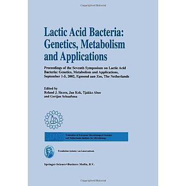 Lactic Acid Bacteria: Genetics, Metabolism and Applications: Proceedings of the seventh Symposium on l, New Book (9789048161416)