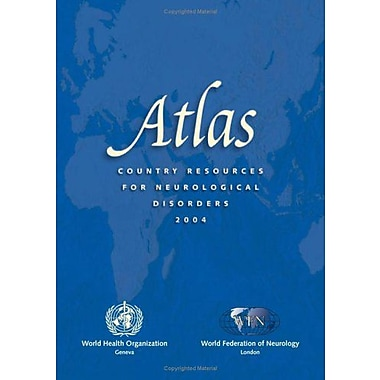 Atlas: Country Resources for Neurological Disorders 2004, New Book (9789241562836)