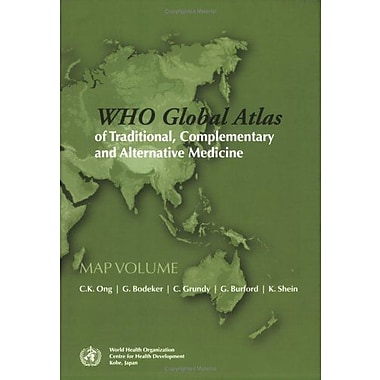 WHO Global Atlas of Traditional, Complementary and Alternative Medicine: Text and Map Volumes, New Book (9789241562867)