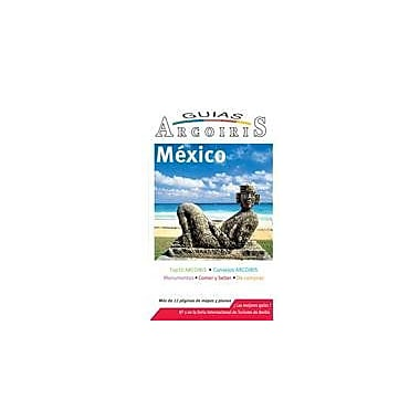 Mexico/ Mexico Travel Guide: Guia de Viaje Practica (Guias Arcoiris) (Spanish Edition) (9788493541767)