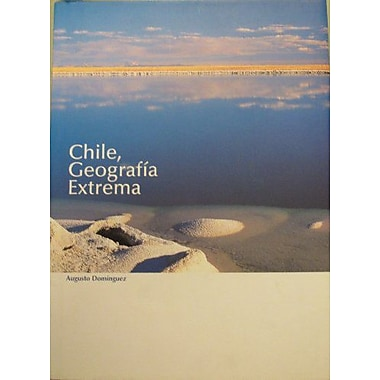 Chile, Geografia Extrema (Spanish Edition), New Book (9789562914697)