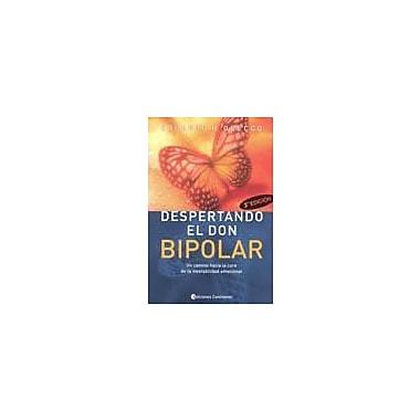 Despertando el Don Bipolar/ Awakening Bipolar Don (Spanish Edition), New Book (9789507541247)