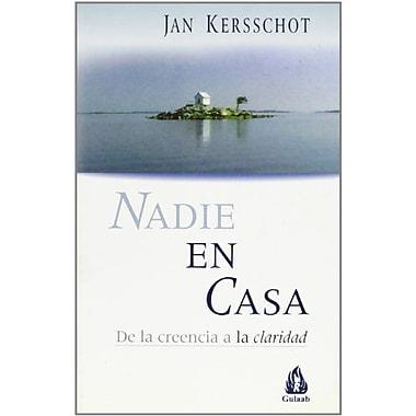 Nadie En Casa: de La Creencia a la Claridad (Osho Gulaab) (Spanish Edition) (9788486797973)
