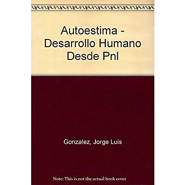 Autoestima - Desarrollo Humano Desde Pnl (Spanish Edition), Used Book (9789507249419)