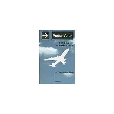 Poder Volar: Como Superar el Miedo al Avion (Spanish Edition), New Book (9789505564729)