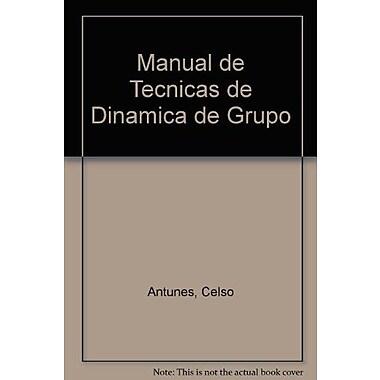 Manual de Tecnicas de Dinamica de Grupo (Spanish Edition) (9789507241901)
