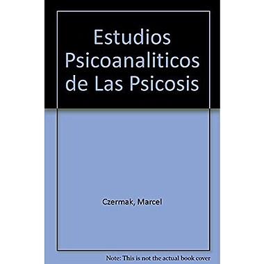 Estudios Psicoanaliticos de Las Psicosis (Spanish Edition) (9789506021429)