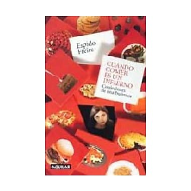 Cuando Comer es un Infierno: Confesiones de una Bulímica (Spanish Edition), New Book (9788403092891)