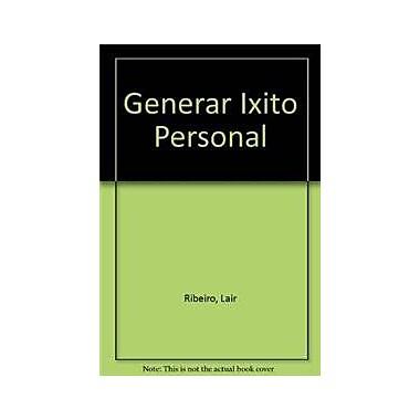 Generar exito personal/ Gaining Professional Success (Spanish Edition) (9789584208613)