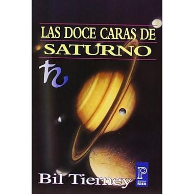 Las doce caras de Saturno/ The Twelve Faces of Saturn (Pronostico Mayor) (Spanish Edition), Used Book (9789501705423)