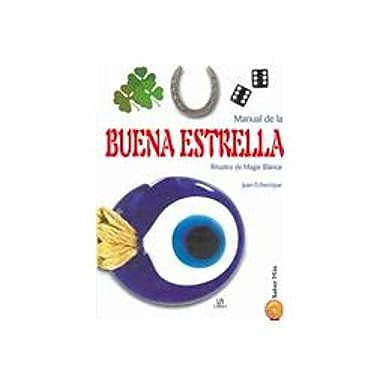 Manual de la buena estrella / Manual of the Good Star: Rituales de magia blanca / White Magic Rituals(, New Book (9788466206358)