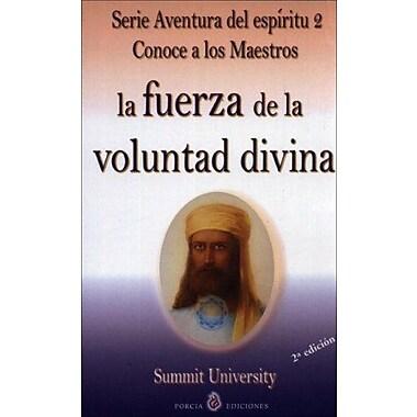 La Fuerza De La Voluntad Divina/the Force of the Devine Will (Spanish Edition) (9788495513526)