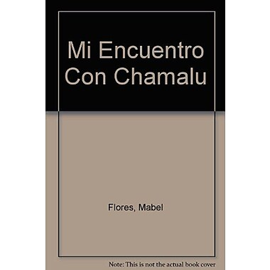Mi Encuentro Con Chamalu (Spanish Edition), Used Book (9789507392252)