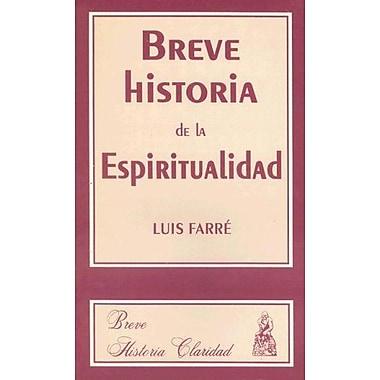 Breve Historia de La Espiritualidad (Coleccion Breve Historia) (Spanish Edition) (9789506200466)